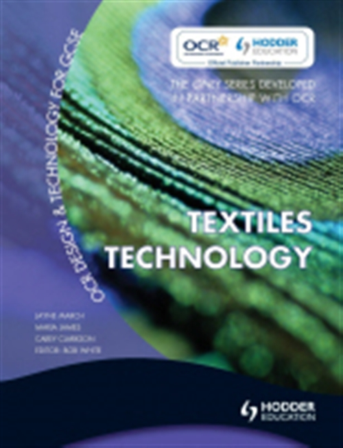 OCR Design and Technology for GCSE: Textiles Technology