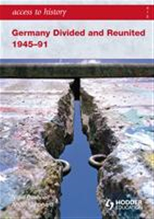 Access to History: Germany Divided and Reunited 1945-91