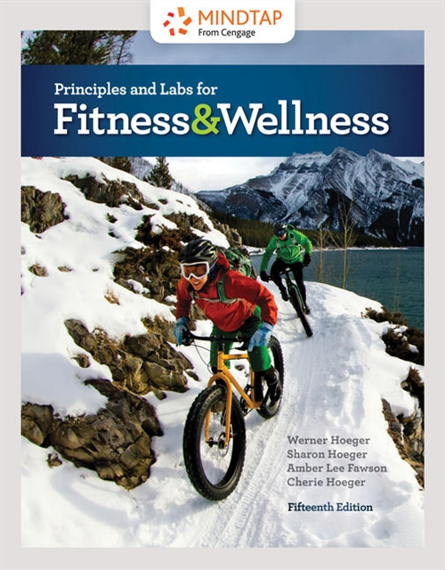 MindTap for Hoeger/Hoeger/Fawson/Hoeger's Principles and Labs for  Fitness and Wellness, 1 term Printed Access Card