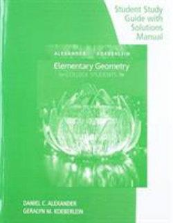 Student Study Guide with Solutions Manual for Alexander/Koeberlein's  Elementary Geometry for College Students