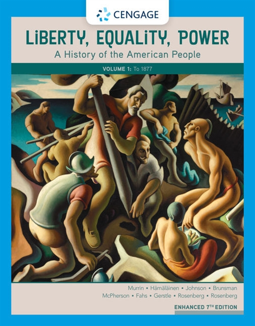 Liberty, Equality, Power : A History of the American People, Volume I:  To 1877, Enhanced