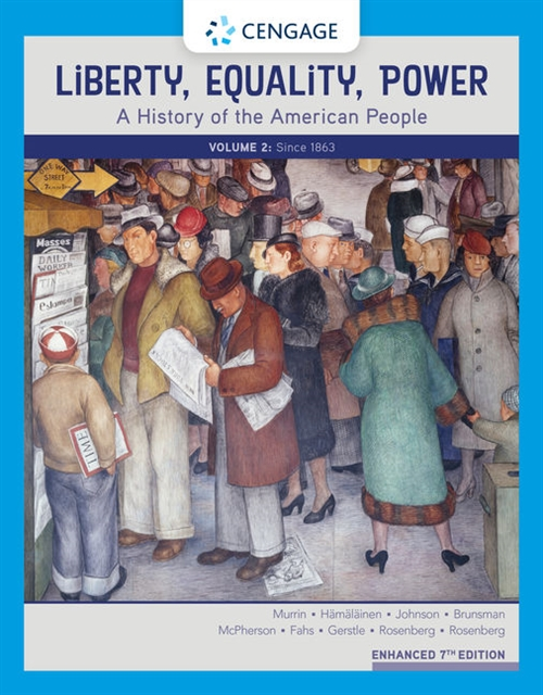 Liberty, Equality, Power : A History of the American People, Volume 2:  Since 1863, Enhanced