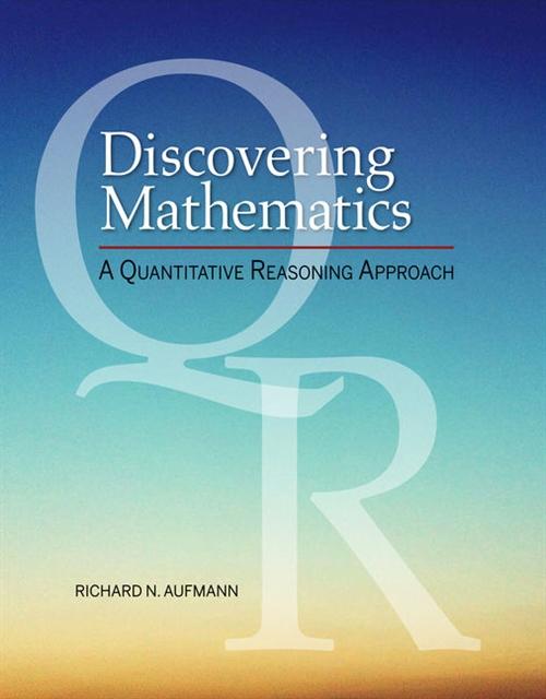 Discovering Mathematics : A Quantitative Reasoning Approach