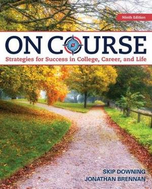 On Course : Strategies for Creating Success in College, Career, and Life