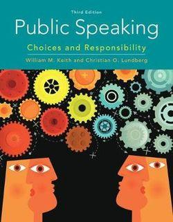 Public Speaking : Choices and Responsibility