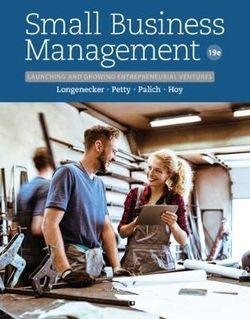 Small Business Management : Launching & Growing Entrepreneurial Ventures