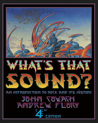 What's That Sound? An Introduction to Rock and Its History 4E