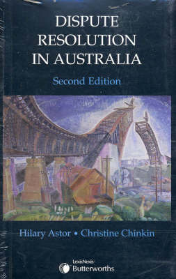 Dispute Resolution in Australia, 2nd Edition
