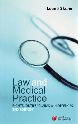 Law and Medical Practice: Rights, Duties, Claims and Defences