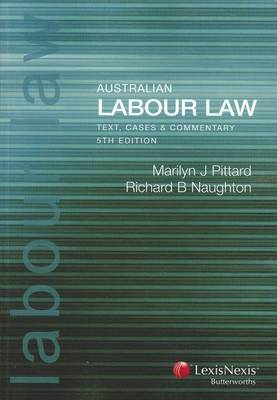 Australian Labour Law: Cases, Material and Commentary