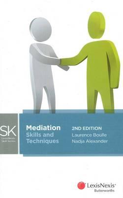 LexisNexis Skills Series: Mediation - Skills & Techniques, 2nd Edition