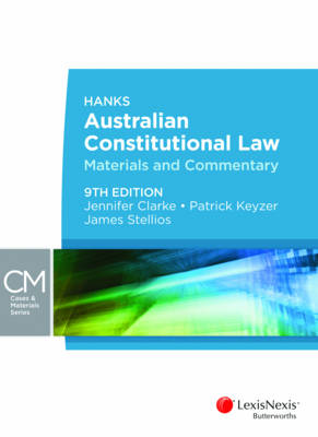 Hanks Australian Constitutional Law Materials and Commentary 9th Edition