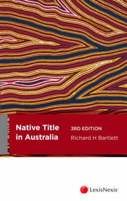 Native Title in Australia, 3rd Edition