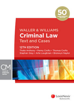 Waller & Williams Criminal Law Text and Cases, 12th Edition