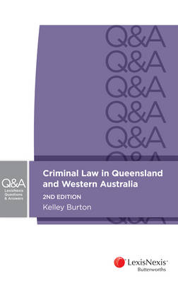 LexisNexis Questions & Answers: Criminal Law in Queensland and Western Australia, 2nd edition