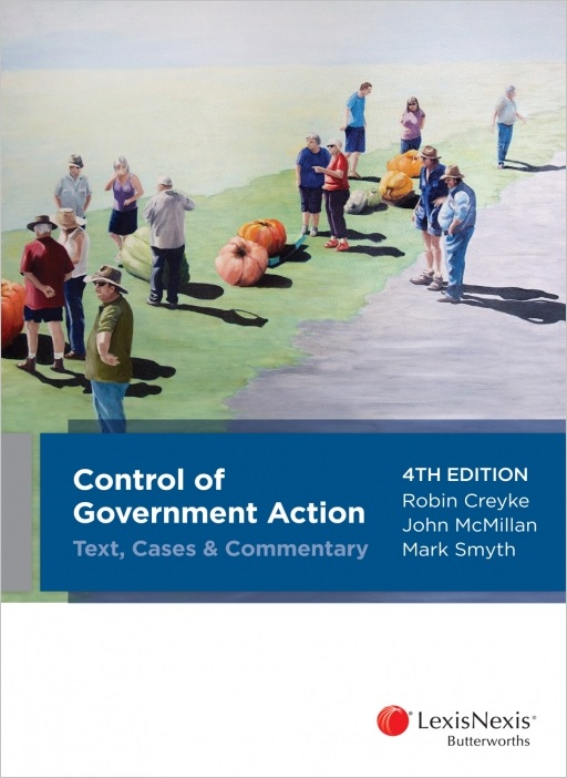 Control of Government Action — Text, Cases & Commentary, 4th edition