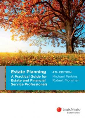 Estate Planning: A Practical Guide for Estate and Financial Services Professionals, 4th edition