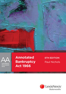 LexisNexis Annotated Acts: Annotated Bankruptcy Act 1966, 6th edition