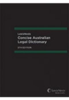 LexisNeixs Concise Australian Legal Dictionary (Case Edition)