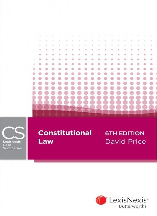 LexisNexis Case Summaries - Constitutional Law, 6th edition