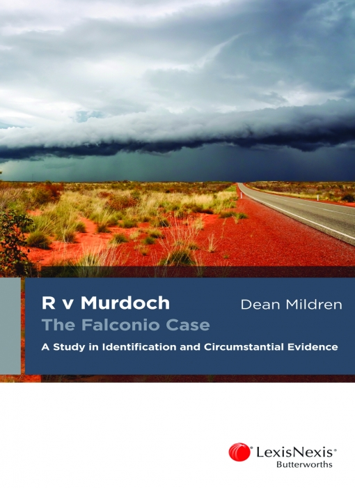 R v Murdoch: The Falconio Case — A Study in Identification and Circumstantial Evidence