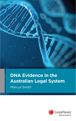 DNA Evidence in the Australian Legal System