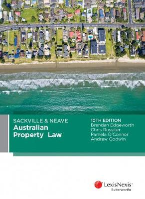 Sackville & Neave Australian Property Law, 10th edition