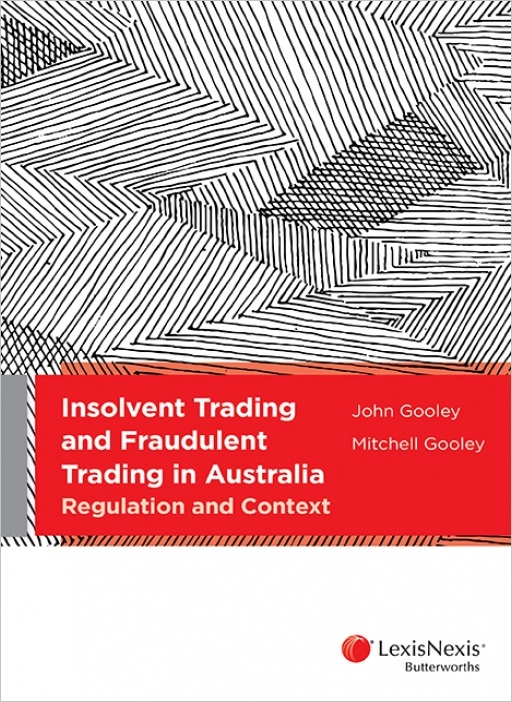Insolvent Trading and Fraudulent Trading in Australia: Regulation and Context