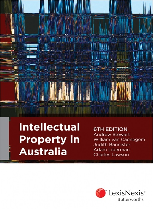 Intellectual Property in Australia 6th edition