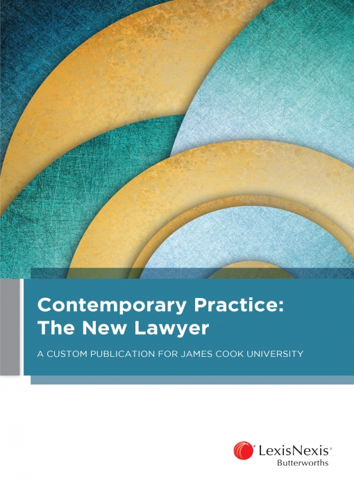 Contemporary Practice: The New Lawyer A Custom Publication for James Cook University