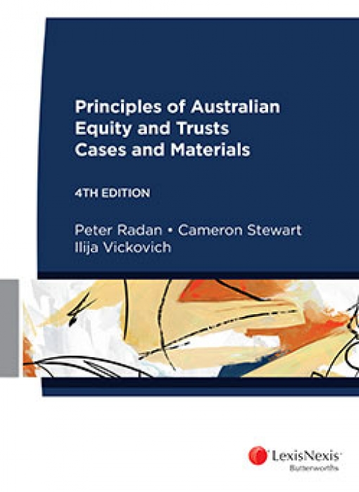 Principles of Australian Equity and Trusts: Cases and Materials, 4th edition