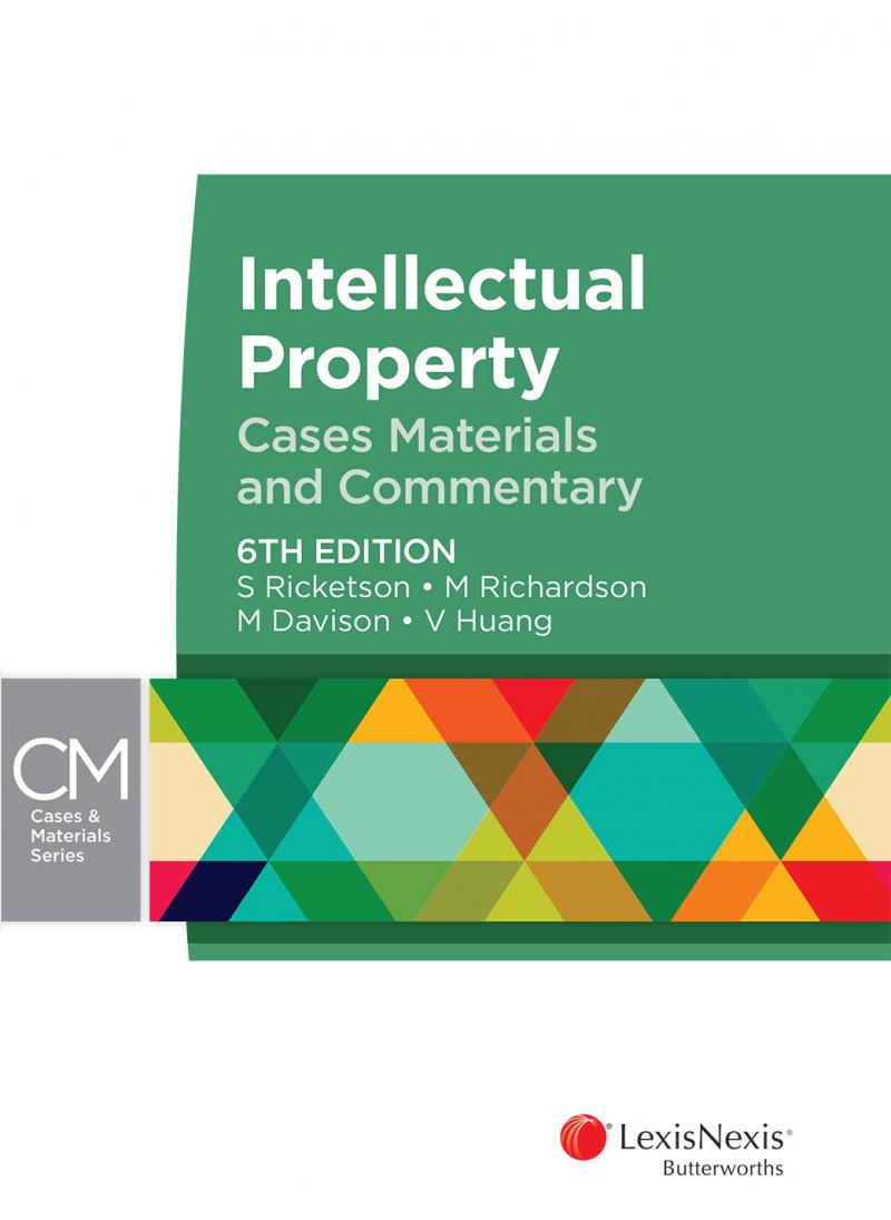 Intellectual Property: Cases, Materials and Commentary, 6th edition