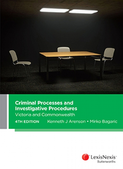 Criminal Processes and Investigative Procedures: Victoria and Commonwealth, 4th edition