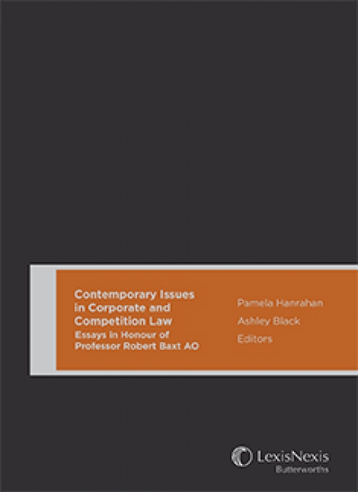 Contemporary Issues in Corporate and Competition Law Essays in Honour of Professor Robert Baxt AO