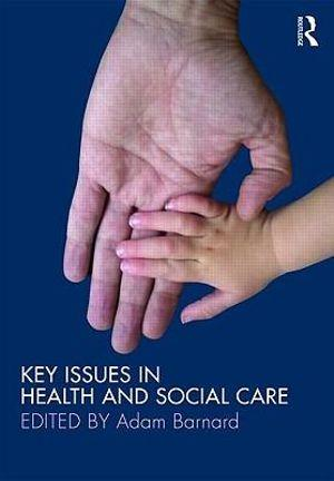 Key Themes in Health and Social Care