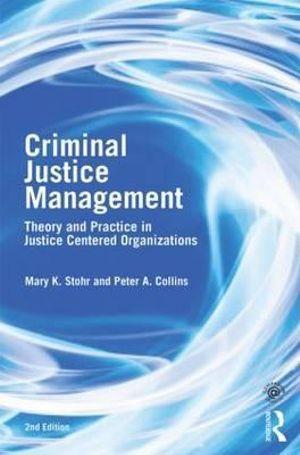 Criminal Justice Management, 2nd ed.
