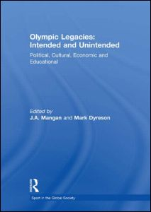 Olympic Legacies: Intended and Unintended
