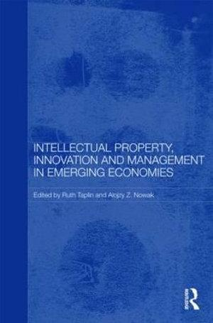 Intellectual Property, Innovation and Management in Emerging Economies