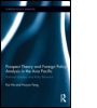 Prospect Theory and Foreign Policy Analysis in the Asia Pacific