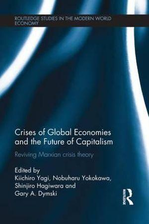 Crises of Global Economies and the Future of Capitalism