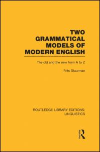 Two Grammatical Models of Modern English (RLE Linguistics D: English Linguistics)