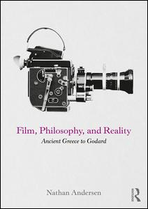 Film, Philosophy, and Reality