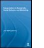 Interpretation in Social Life, Social Science, and Marketing