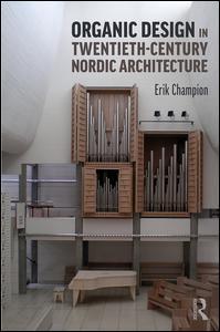 Organic Design in Twentieth-Century Nordic Architecture