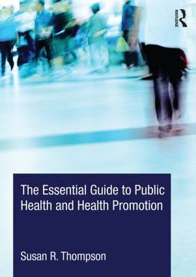 The Essential Guide to Public Health and Health Promotion