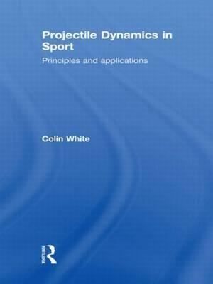Projectile Dynamics in Sport