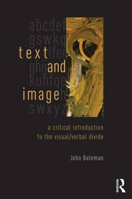 Text and Image: A Critical Introduction to the Visual/Verbal Divide