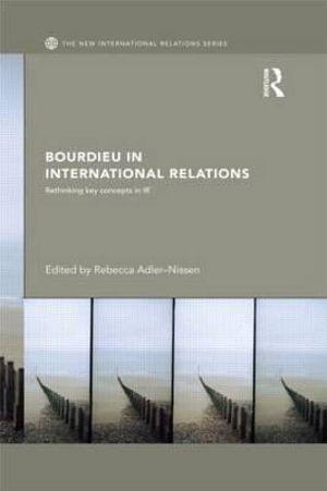 Bourdieu in International Relations