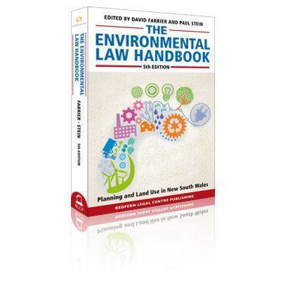 The Environmental Law Handbook: Planning & Land Use in NSW 5th Edition