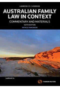 Australian Family Law in Context: C&M 6e